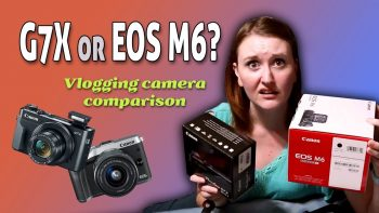 What's the best Vlogging Camera? Part 2: Canon G7X Mark II vs. EOS M6