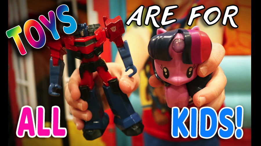 There are no Gender Specific Toys...toys are for al kids!
